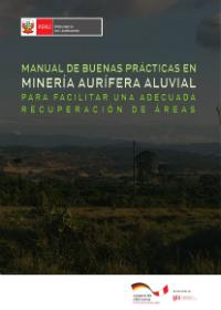 2017-01-30 Manual de buenas prácticas en minería aurífera aluvial para facilitar una adecuada recuperacion de áreas FINAL (3)-01