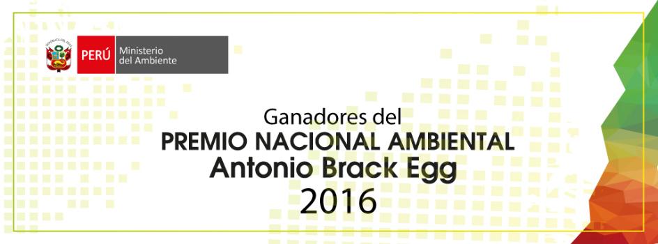 """Ganadores del Premio Nacional Ambiental """"Antonio Brack Egg"""" 2016"""