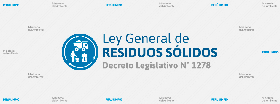 Nueva Ley de Residuos Sólidos, D.L. 1278