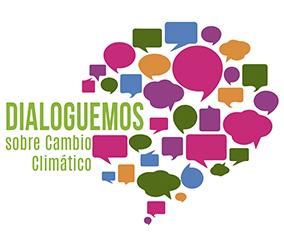 Dialoguemos sobre Cambio Climático